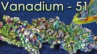 Vanadium - The Chameleon Metal!