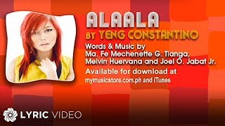 YENG CONSTANTINO - ALAALA (Official Lyric Video)