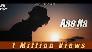 Cover Song: Aao Na   New Cover Song 2020 Hindi   Ashwani Machal   Official Music Video Thumb