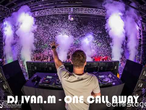 Dj One Call Away