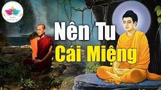 Phật Dạy Nên Tu Cái Miệng Và Tuyệt Đối Không Nói 13 Điều Này Sẽ Hưởng Phúc Cả Đời _ #Mới