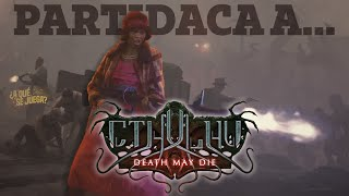 PARTIDACA A... Cthulhu Death May Die : Marea Infausta - PARTE 1
