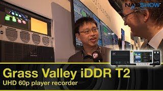 Grass Valley iDDR T2 UHD 4K Player Recorder - EDIUS.NET NAB-Show Report 2018
