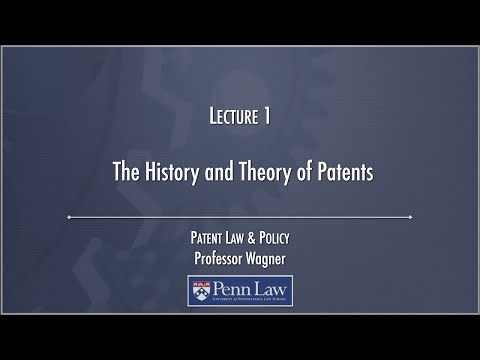 Lecture 01 - The History and Theory of Patents