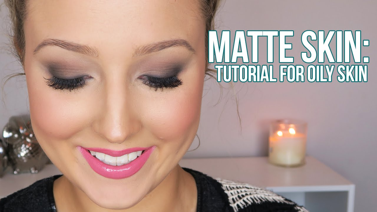 HOW TO: Flawless Matte Skin | Foundation Tutorial for Oily Skin - YouTube