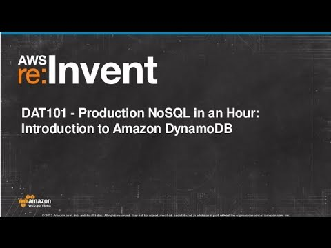 Production NoSQL in an Hour: Introduction to Amazon DynamoDB (DAT101) | AWS re:Invent 2013