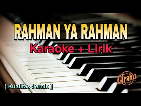 Karaoke Rahman Ya Rahman ( Karaoke + Lirik ) Kualitas Jernih