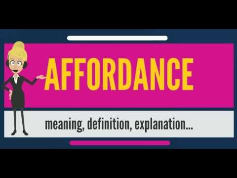 What is AFFORDANCE? What does AFFORDANCE mean? AFFORDANCE meaning, definition & explanation