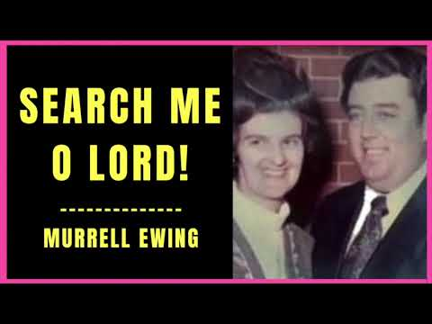 Search Me o Lord by Murrell Ewing