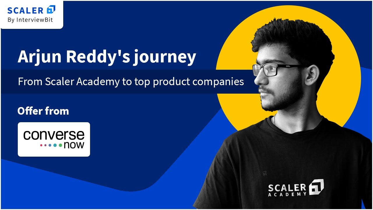 Scaler Academy Review - Scaler Arjun Reddy's journey to Converse Now