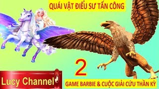 Lucy Channel | GAME BARBIE CUỘC GIẢI CỨU THẦN KỲ TẬP 2