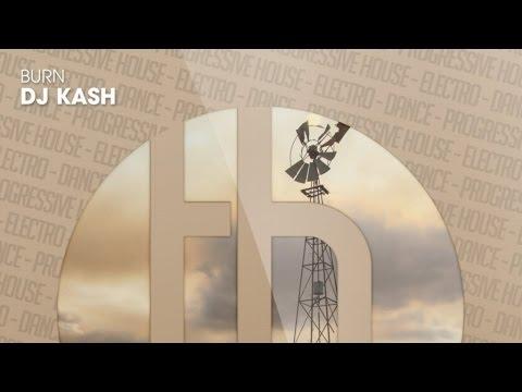 DJ Kash - Burn (Official)