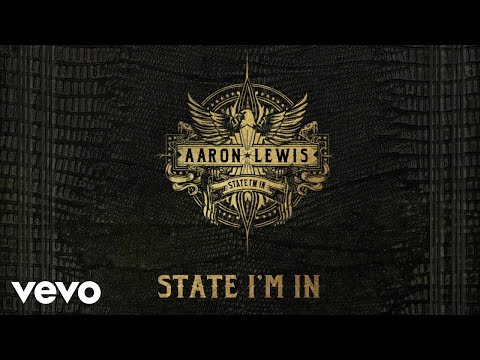 Aaron Lewis - State I'm In (Audio)
