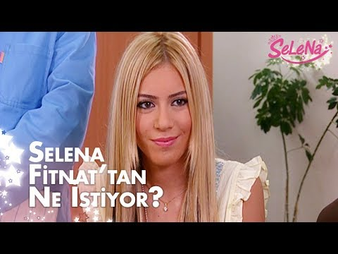 Selena, Fitnat'tan ne istiyor