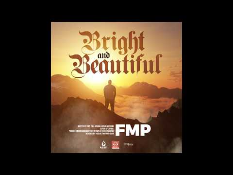 F.M.P - Bright And Beautiful (Official Audio) Sms Skiza 9047415 to 811