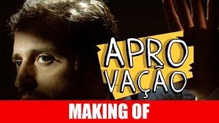 Vídeo - Making Of – Aprovação