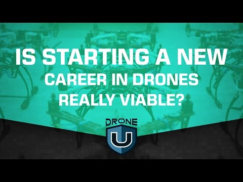 Is starting a new career in drones really viable?