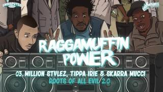 Million Stylez Ft Tippa Irie & Skarra Mucci - Roots Of All Evil 2.0