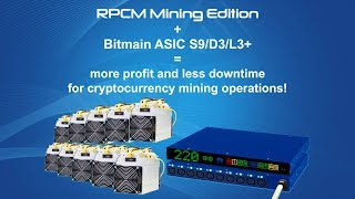 RPCM Mining Edition + Bitmain ASIC S9/D3/L3+ = more profit and less downtime for mining operations!