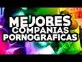 TOP 3 MEJORES COMPAÑIAS PORNOGRÁFICAS ESPAÑOLAS