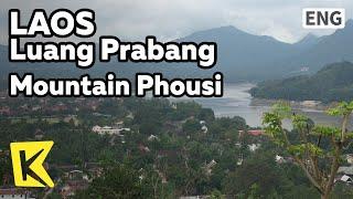 【K】Laos Travel-LuangPrabang[라오스 여행-루앙프라방]신성한 언덕 '포시산'에서 바라본 루앙프라방/Mount Phousi/Observatory