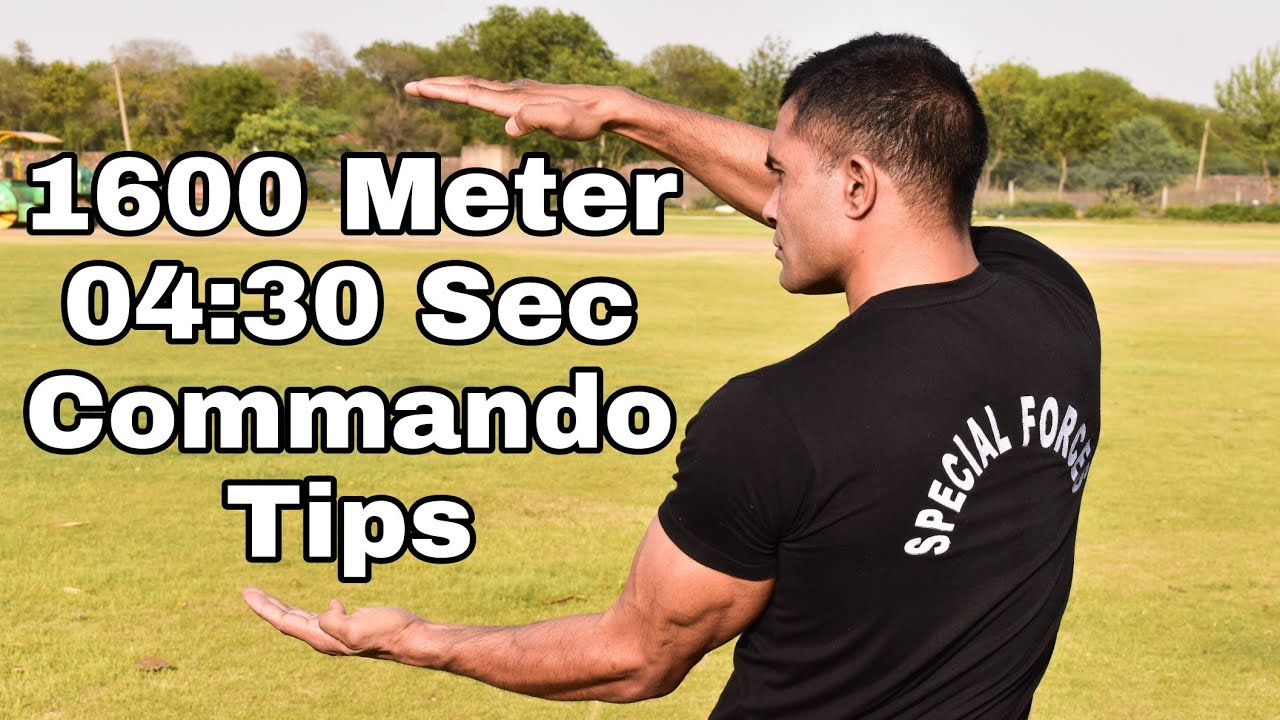 How To Run 1600 Meter in 4:30 sec With Commando Tips