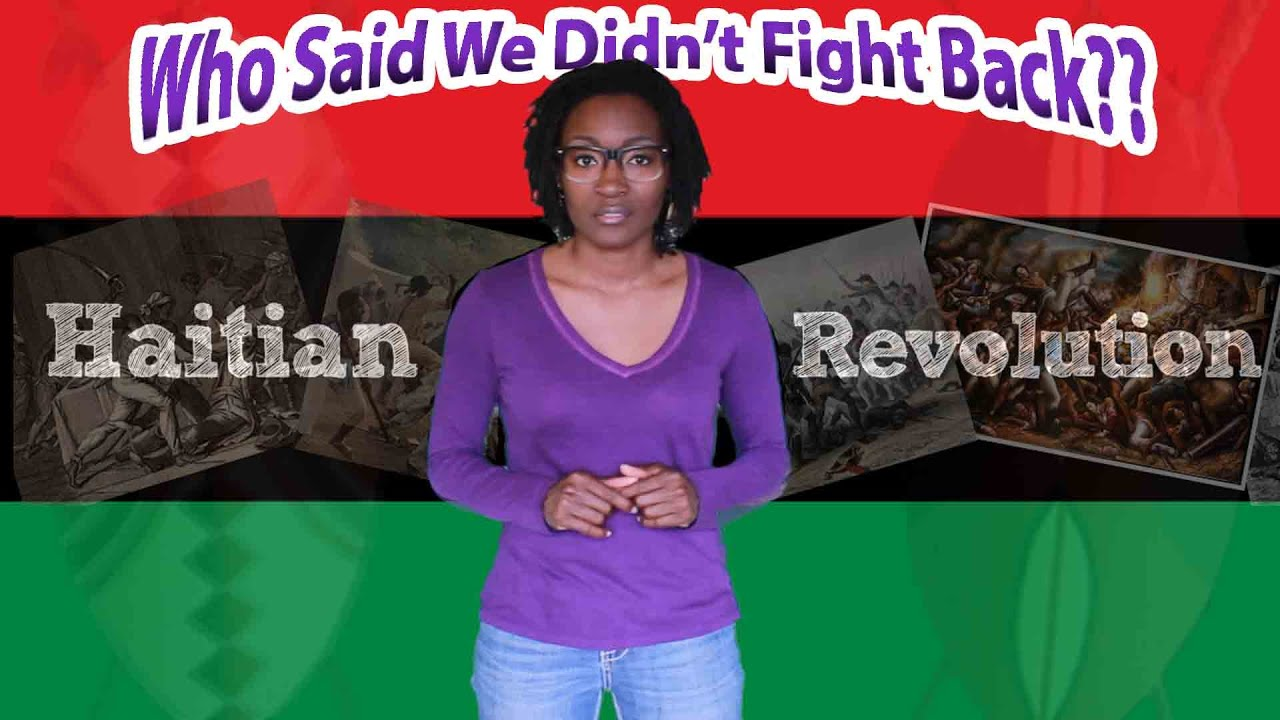 Who Said We Didn't Fight Back?....The Haitian Revolution