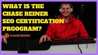 What Is The Chase Reiner SEO Certification Program?