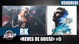 "Planète Rap - RK ""Rêves de gosse"" #Vendredi"