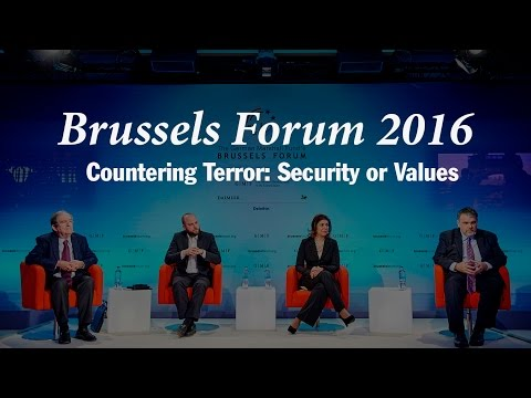 Brussels Forum 2016: Countering Terror: Security or Values?