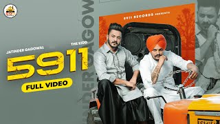 5911 (Full Video) Jatinder Gagowal | The Kidd | Aman Jaluria | Latest Punjabi Songs 2021
