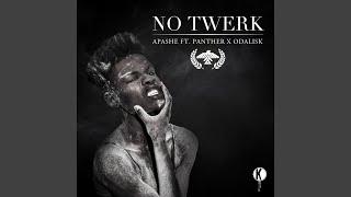 Скачать No Twerk Feat Panther X Odalisk D Jahsta Remix