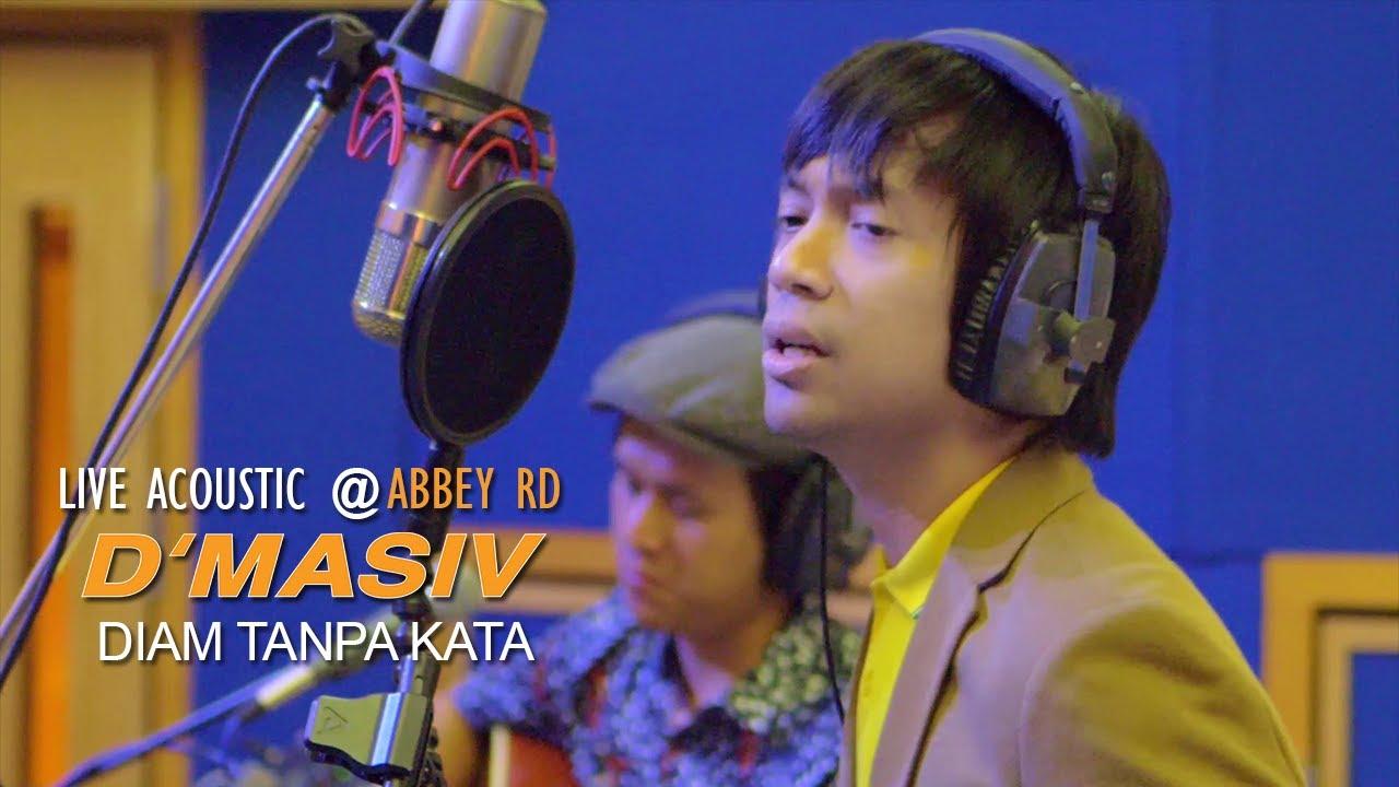 D'MASIV - Diam Tanpa Kata (Live Acoustic @ABBEY RD)