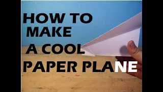 How to make a cool paper plane!!!