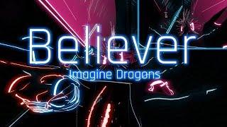 Believer | Imagine Dragons - Beat Saber (FC)