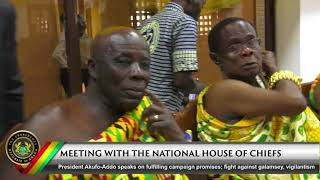 President Speaks on Fulfilling Campaign Promises at the National House of Chiefs