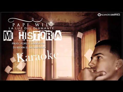 Papi Wilo Mi historia Karaoke con Letra