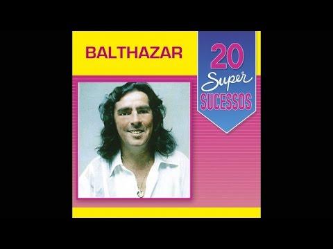 Balthazar - 20 Super Sucessos (Completo / Oficial)