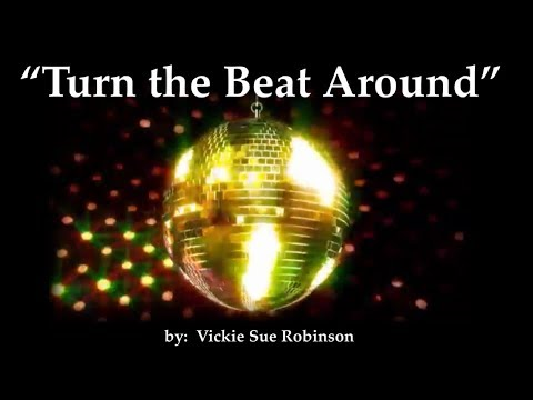 Turn The Beat Around (Lyrics In Description)  ~  Vicki Sue Robinson