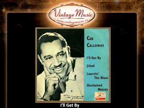 Cab Calloway -- I'll Get By (VintageMusic.es) from YouTube · Duration:  2 minutes 40 seconds
