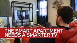 Smart TVs aren't smart enough for our smart apartment -- yet