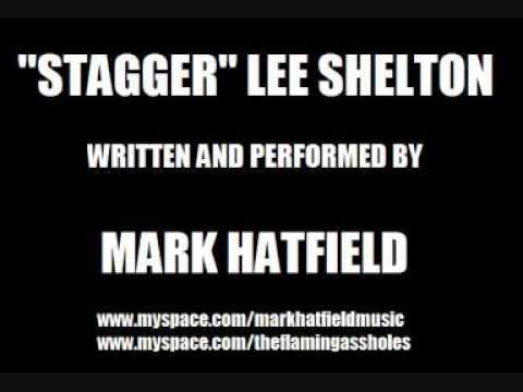 Mark Hatfield - Stagger Lee Shelton