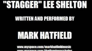 Mark Hatfield - Stagger Lee Shelton