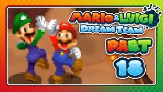 "Mario & Luigi: Dream Team - Part 18: ""THE NEW MASSIVE BROS"""