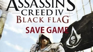 Assasin's Creed IV Black Flag Save Game PC Story Complete