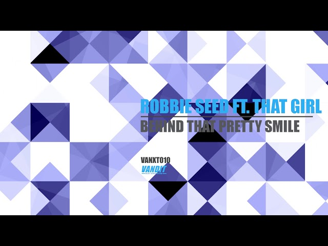 Robbie Seed ft That Girl - Behind That Pretty Smile (VANXT010)