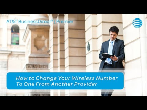 How To Change Your Wireless Number To One From Another Provider – AT&T Premier