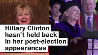 Hillary Clinton's unfiltered post-election appearances