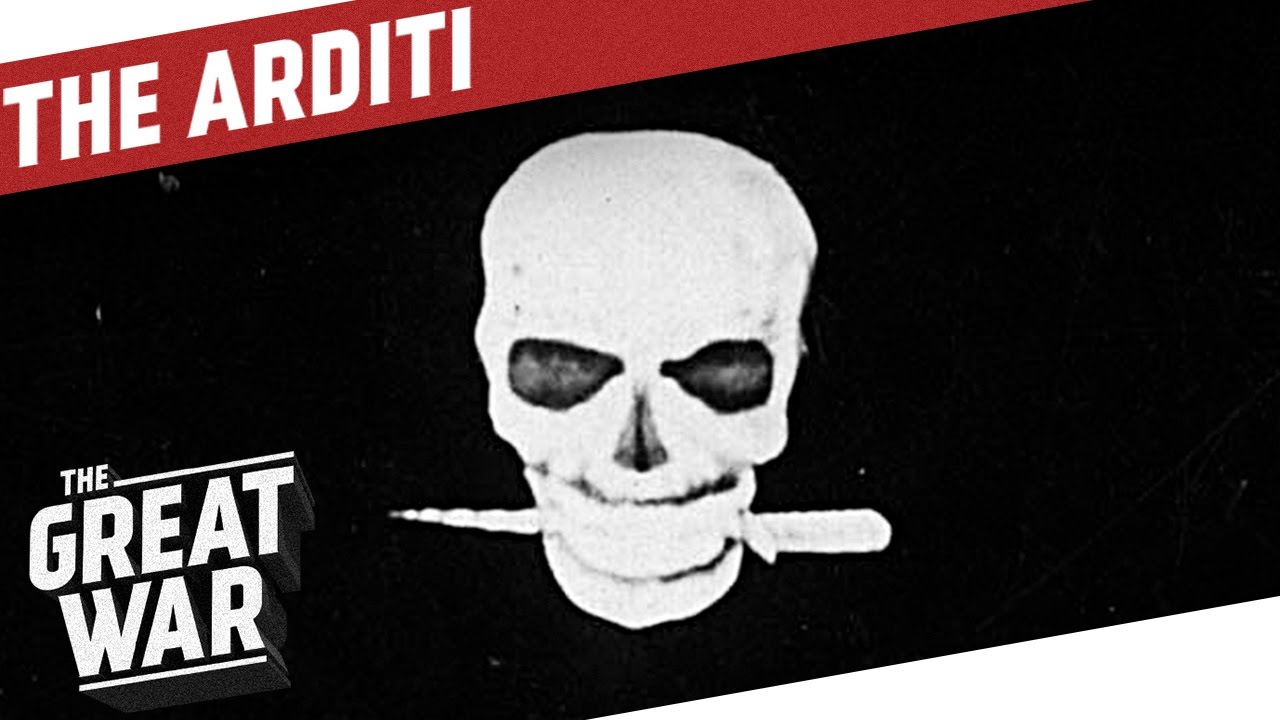 The Arditi - Italian Special Forces of World War 1 I THE GREAT WAR Special