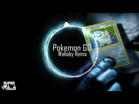 [EDM] Wallaby - Pokemon GO (Wallaby Remix) FREE DOWNLOAD